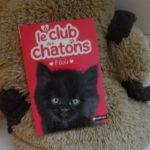 Le club des chatons Filou - Nathan - Les lectures de Liyah