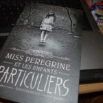 Miss Peregrine et les enfants particuliers - Bayard - Les lectures de Liyah