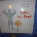 Adam est fort - Kaleidoscope - Les lectures de Liyah