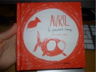 Avril le poisson rouge - Actes sud - Les lectures de Liyah
