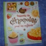 Desserts au chocolat pour les enfants - Usborne - Les lectures de Liyah