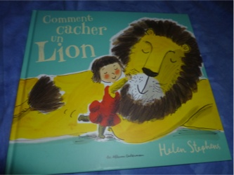 comment cacher un lion helen stephens livre enfant manga shojo bd livre. Black Bedroom Furniture Sets. Home Design Ideas