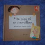 Mon papa est un zarzouilleur - P'tits berets - Les lectures de Liyah