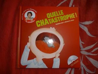 Quelle chatastrophe - Clochette - Les lectures de Liyah