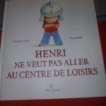 Henri ne veut pas aller au centre de loisirs - Didier - Les lectures de Liyah