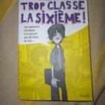 Trop classe la sixième - Seuil - Les lectures de Liyah