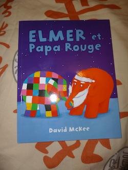 Elmer et papa rouge - EDL - Les lectures de Liyah