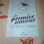 Le premier amour de grand corbeau - Didier - Les lectures de Liyah