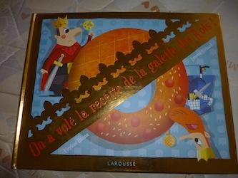 On a volé la recette de la galette - Larousse - Les lectures de Liyah