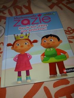 Melle Zazie Ras le bol d'etre une princesse - Nathan - Les lectures de Liyah