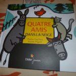 Quatre amis dans la neige - Didier - Les lectures de Liyah