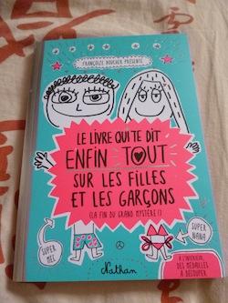 Le Livre Qui Te Dit Enfin Tout Sur Les Filles Et Les Garcons