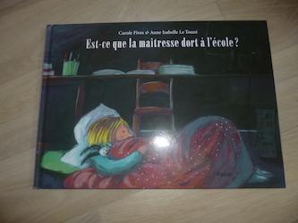 Album jeunesse Est ce que la maitresse dort à l'école