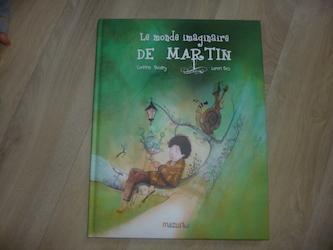 Album jeunesse - Le monde imaginaire de Martin