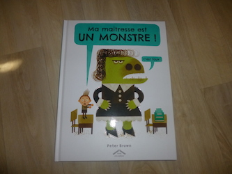 Album jeunesse - Ma maitresse est un monstre