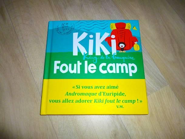 Livre enfant - Kiki fout le camp