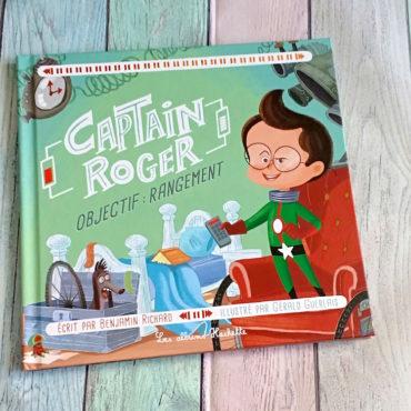 Captain Roger – Objectif : Rangement
