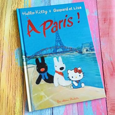 Hello Kitty & Gaspard et Lisa : A Paris !